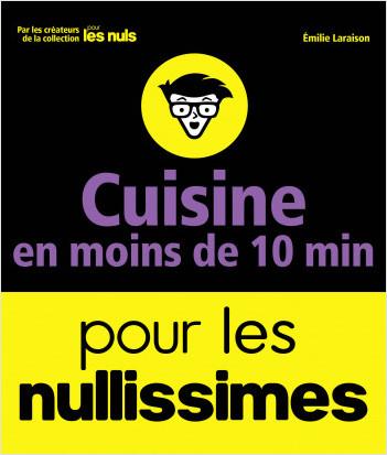 Cuisine en moins de 10 minutes pour les Nullissimes