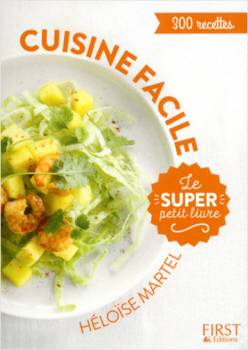 Le super Petit Livre - Cuisine facile en 130 recettes