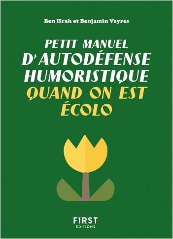 Petit manuel d'autodéfense humoristique quand on est écolo