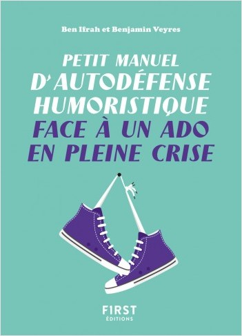 Petit manuel d'autodéfense humoristique face à un ado en pleine crise - Un petit livre pour toujours avoir le dernier mot et devenir l'as de la repartie !