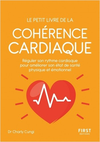 Le petit livre de la cohérence cardiaque - réguler son rythme cardiaque pour améliorer son état de santé physique et émotionnel