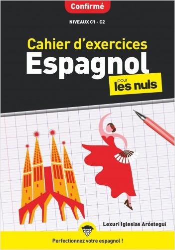 Cahier d'exercices espagnol confirmé pour les Nuls