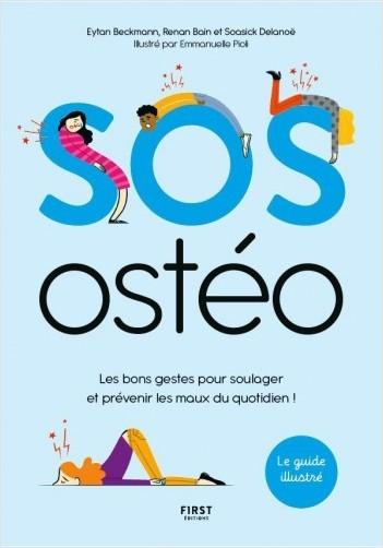 SOS ostéo - Les bons gestes pour soulager et prévenir les maux au quotidien ! le guide illustré