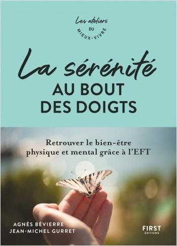 La sérénité au bout des doigts - Retrouvez le bien-être physique et mental grâce à l'EFT