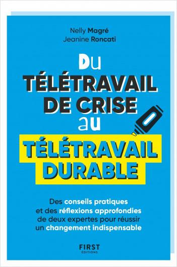 Du télétravail de crise au télétravail durable - Des conseils pratiques et des réflexions approfondies de deux expertes pour réussir un changement indispensable