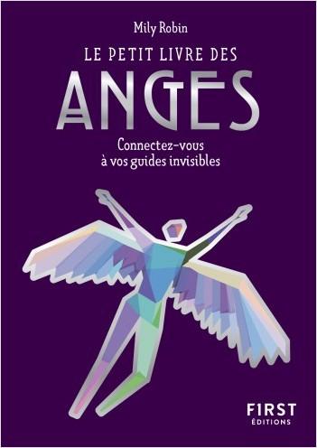 Le Petit Livre des anges - connectez-vous à vos guides invisibles