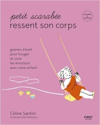 Petit scarabée bouge son corps -Graines d'éveil pour bouger et vivre les émotions avec votre enfant-activités & histoires pour les enfants de 5 à 12 ans
