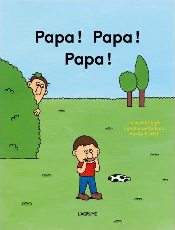 Papa ! Papa ! Papa ! - Tout-carton Humour - Dès 2 ans