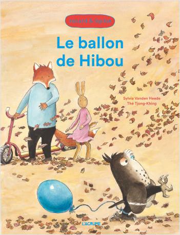 Le ballon de Hibou - Renard et Lapine - Album - Dès 3 ans