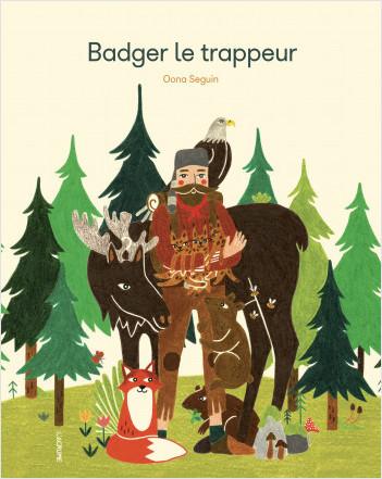 Badger le trappeur - Histoire randonnée - Nature - Album - Dès 4 ans
