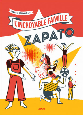 L'incroyable famille Zapato - Album - Livre animé - Cirque - Famille - Dès 4 ans
