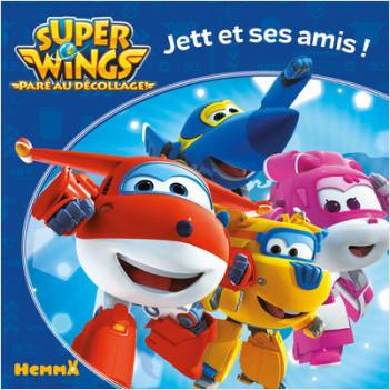 Super Wings - Jett et ses amis !