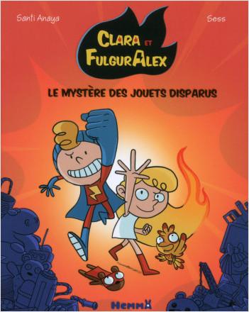 Clara et Alex, tome 1: Le mystère des jouets disparus