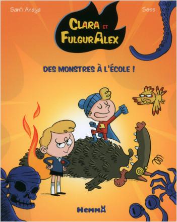 Clara et Alex, tome 2 : Des monstres à l'école