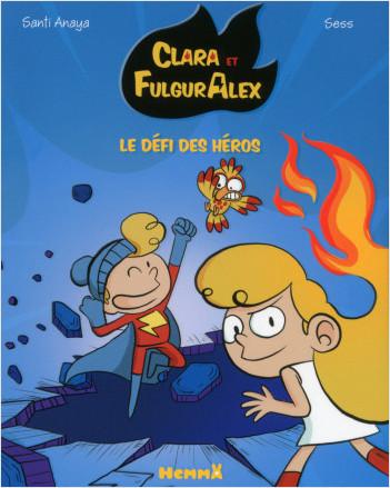Clara et Alex, tome 4 : Le défi des héros