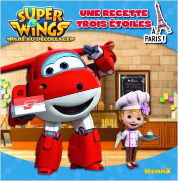 Super Wings - Une recette trois étoiles