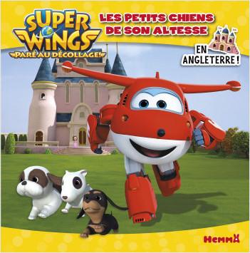 Super Wings - Les petits chiens de son Altesse