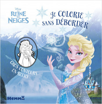 Disney - La Reine des Neiges - Je colorie sans déborder
