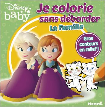 Disney Baby - Je colorie sans déborder - La famille - Livre de coloriage avec contours en relief - Dès 3 ans