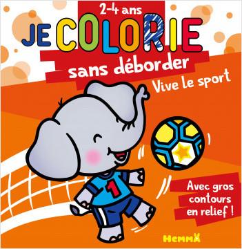 Je colorie sans déborder (2-4 ans) - Vive le sport