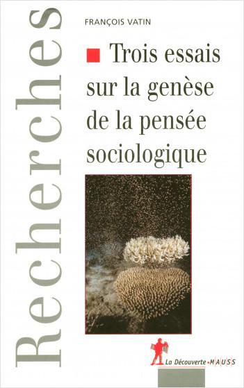 Trois essais sur la genèse de la pensée sociologique