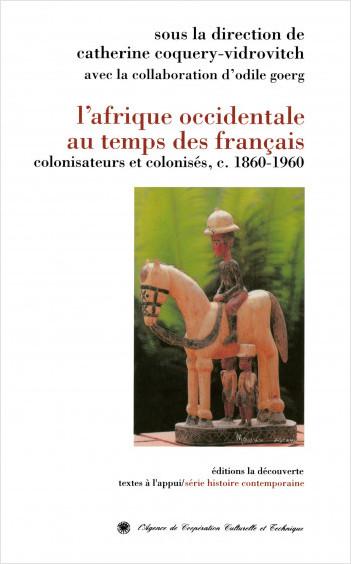 L'Afrique occidentale au temps des Français