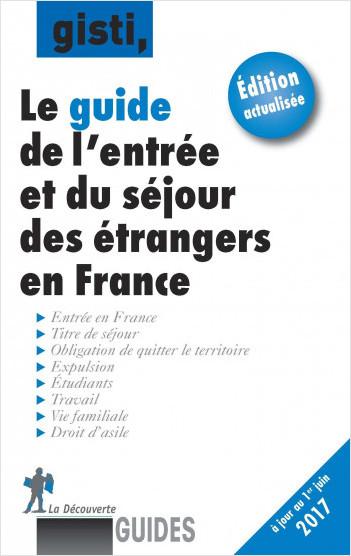 Le guide de l'entrée et du séjour des étrangers en France