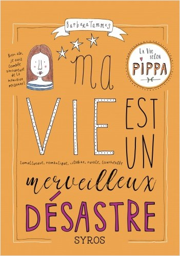 Ma vie est un merveilleux désastre - La vie selon Pippa