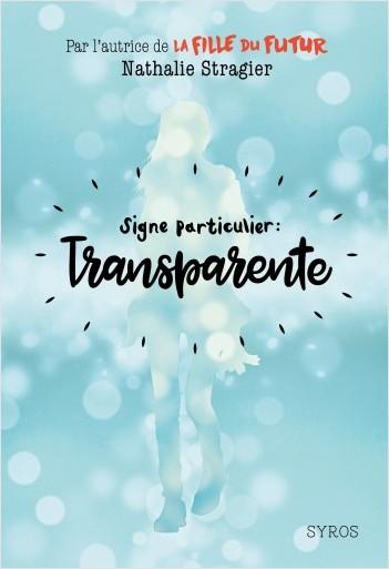 Signe particulier : Transparente