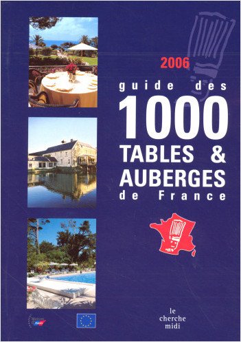 Guide des 1000 tables et auberges de France 2006
