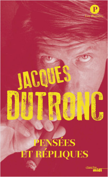 Pensées répliques Jacques DUTRONC (nouvelle édition SEMI POCHE)