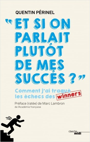 Et si on parlait plutôt de mes succès ...