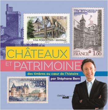 Châteaux et patrimoine. Voyage au cœur de l'histoire avec les timbres