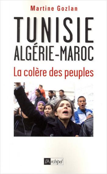 Tunisie, Algérie, Maroc - La colère des peuples