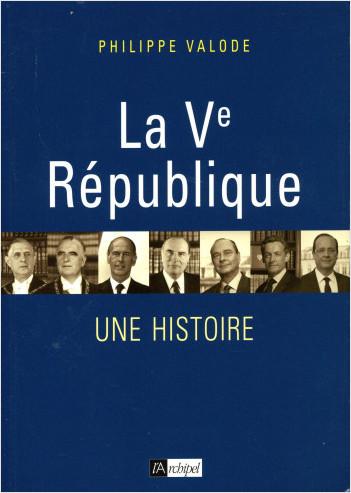 La Ve République - Une histoire