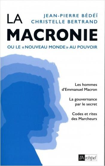La macronie ou le « nouveau monde » au pouvoir