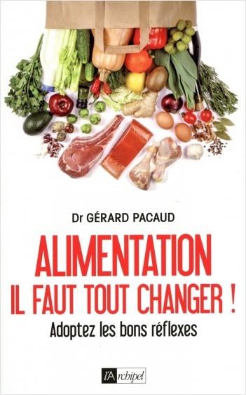 Alimentation : il faut tout changer ! - Adoptez les bons réflexes
