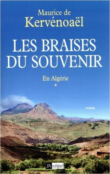 Les braises du souvenir - tome 1 En Algérie