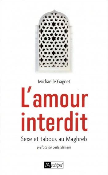 L'amour interdit - Sexe et tabous au Maghreb