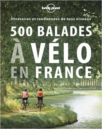 500 itinéraires à vélo en France - 1ed