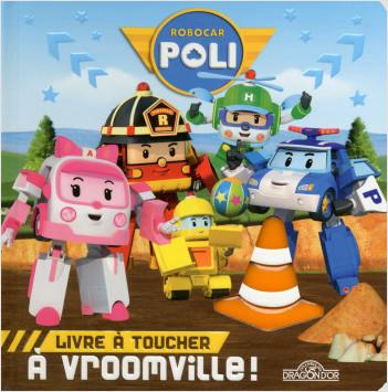 Robocar Poli - Mon livre à toucher - A Vroomville !