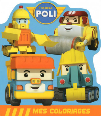 Robocar Poli - Mes coloriages - Les engins de chantier
