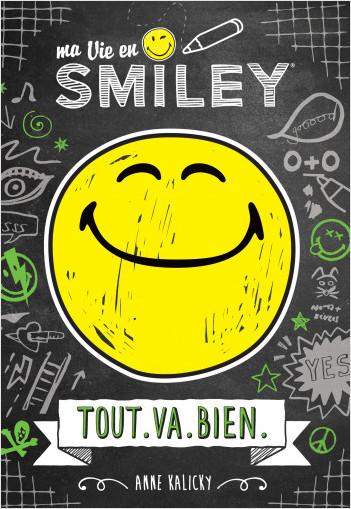 Ma vie en Smiley - Tout.Va.Bien - Tome 1 - Lecture roman jeunesse - Dès 8 ans