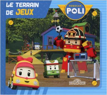 Robocar Poli - Le terrain de jeux