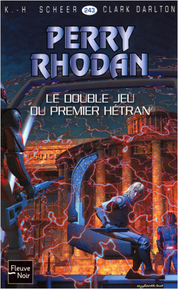 Perry Rhodan n°243 - Le Double Jeu du Premier Hétran