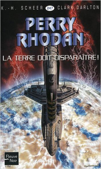 Perry Rhodan n°247 - La Terre doit disparaître !