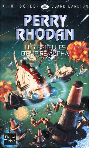 Perry Rhodan n°257 - Les rebelles d'Empire-Alpha
