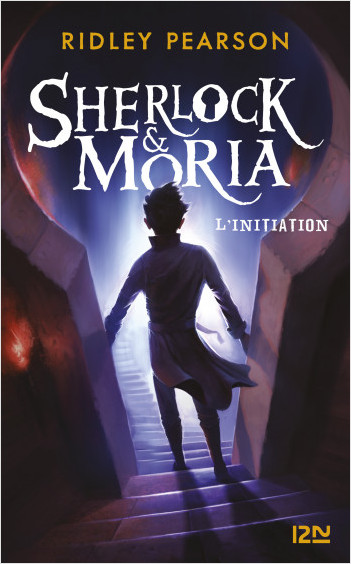 Sherlock & Moria - tome 01 : L'initiation