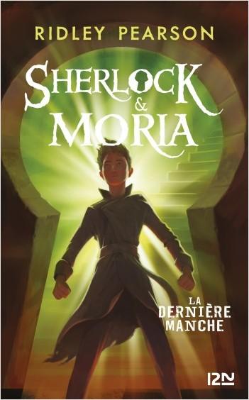 Sherlock et Moria - tome 03 : La Dernière manche