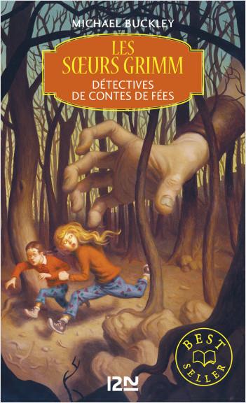 Les soeurs Grimm - tome 1 : Détectives de contes de fées